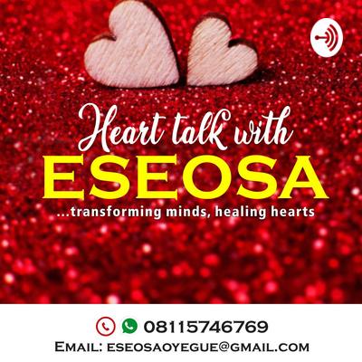 Heart Talk With Eseosa