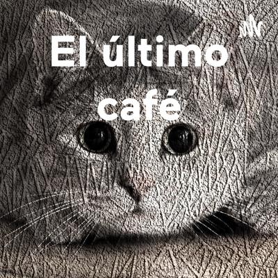 El último café