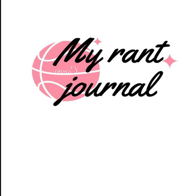 My Rant Journal