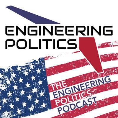 The Engineering Politics Podcast