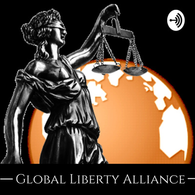 The Global Liberty Alliance Podcast