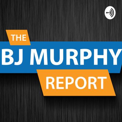 The BJ Murphy Report