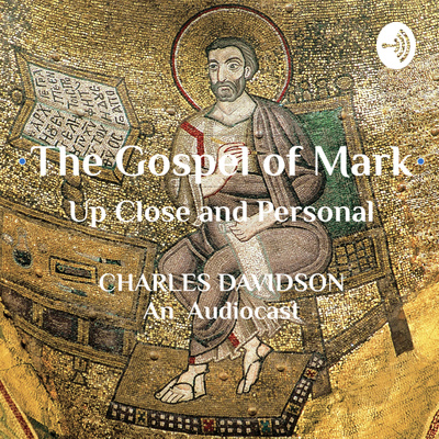 The Gospel of Mark Up Close and Personal