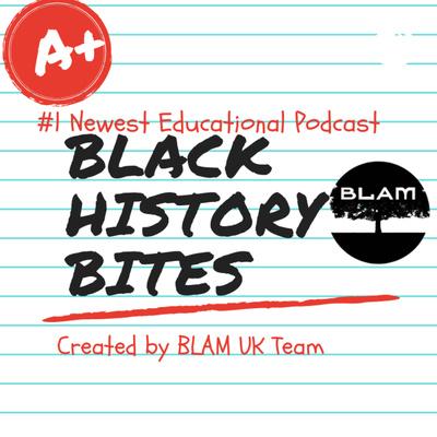BLAM UK ( Black History Bites)