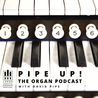 Pipe Up! The Organ Podcast
