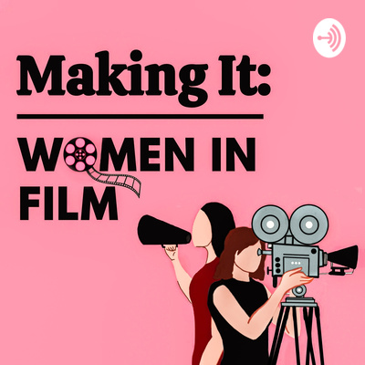Making It: Women in Film