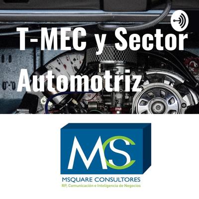 T-MEC y Sector Automotriz