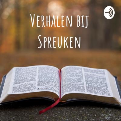 Verhalen bij Spreuken