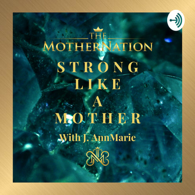 The MotherNation with J. AnnMarie