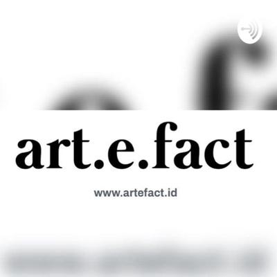 art.e.fact podcast