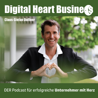 Digital Heart Business mit Claus-Stefan Duffner
