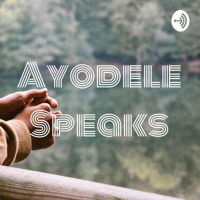 Ayodele Speaks