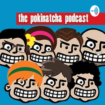 The Pokinatcha Podcast