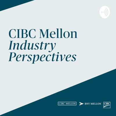 CIBC Mellon Industry Perspectives