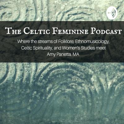 The Celtic Feminine Podcast