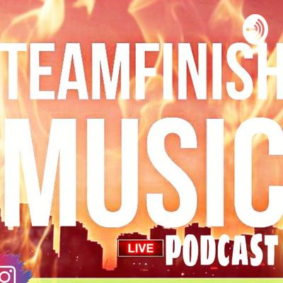 TEAMFINISHMusic Radio Podcast