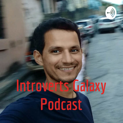 Introverts Galaxy Podcast
