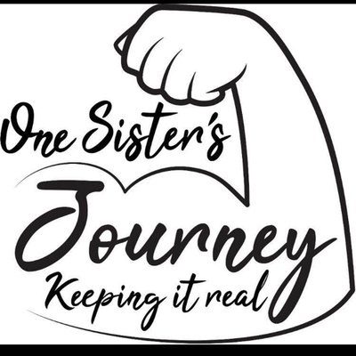 One Sister's Journey...Keeping it Real