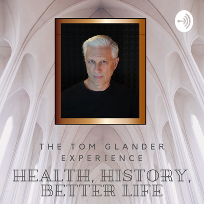 The Better Life Experience With Tom Glander