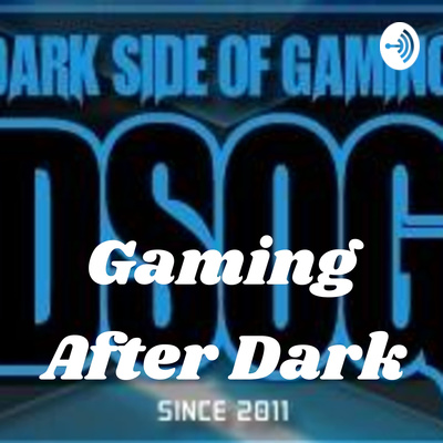Gaming After Dark