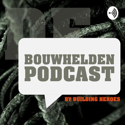 Bouwhelden Podcast