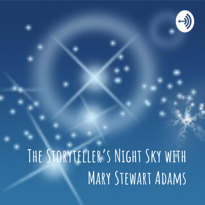 The Storyteller's Night Sky with Mary Stewart Adams