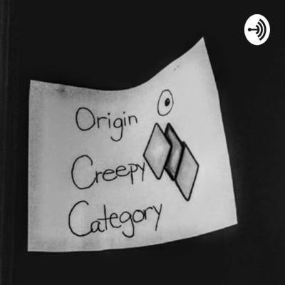 Origin O Creepy Category