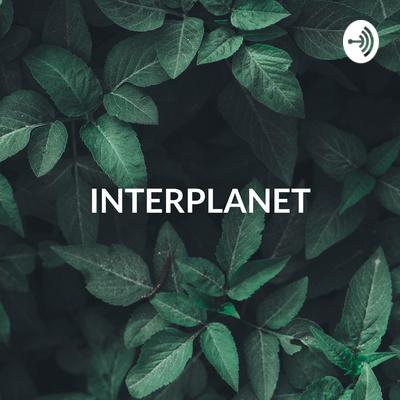 INTERPLANET - Pensons, Agissons, Sauvons la planète