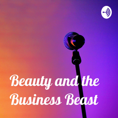 Beauty and the Business Beast