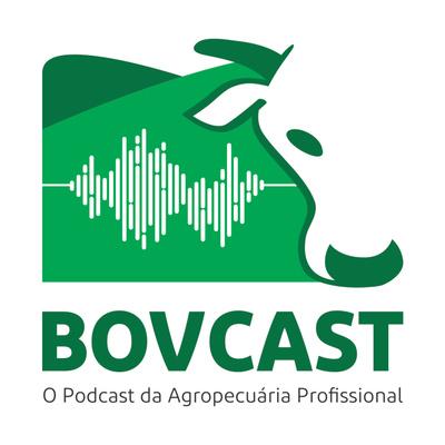 Bovcast - O Podcast da Agropecuária Profissional