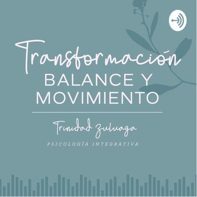 Transformación, Balance y Movimiento