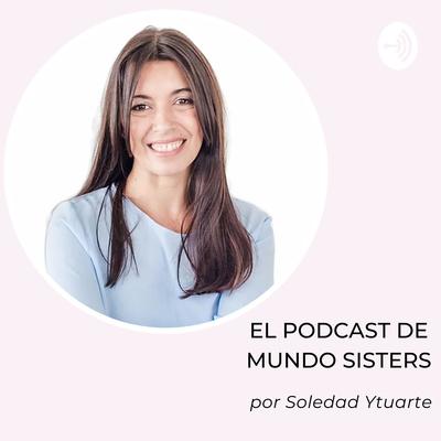 El Podcast de Mundo Sisters. Recursos para mujeres