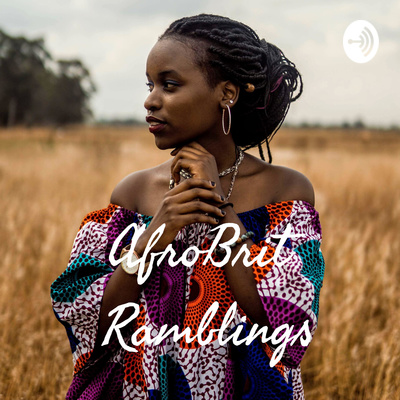 AfroBrit Ramblings