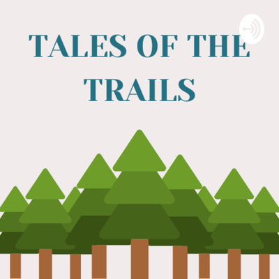 Tales of the Trails