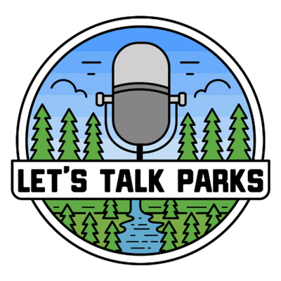 Let's Talk Parks Podcast: Stories of Purpose-Driven Parks and Recreation Professionals