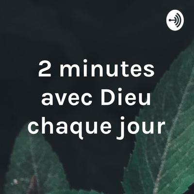2 minutes avec Dieu chaque jour