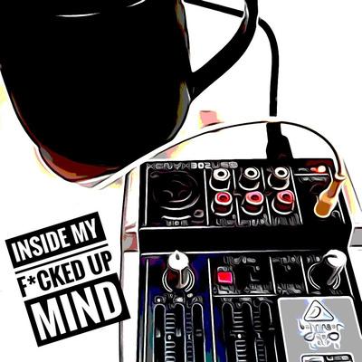 Inside My F*cked Up Mind