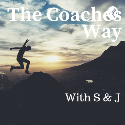 The Coaches Way With S & J