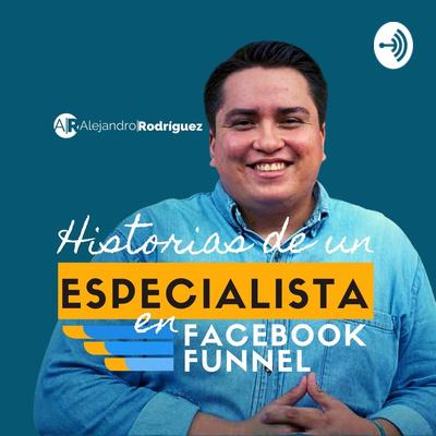 Historias de un Especialista en Facebook Funnel