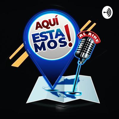¡Aquí Estamos! El programa de opinión de Radio Darío.