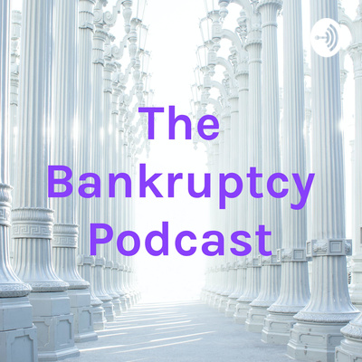 The Bankruptcy Podcast