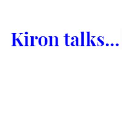 Kiron talks...