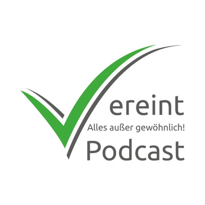 Vereint Podcast - Alles außer gewöhnlich!