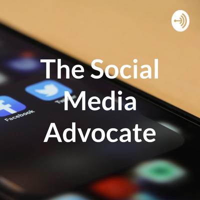 The Social Media Advocate