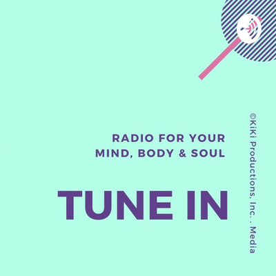 Tune In: Radio for Your Mind, Body & Soul
