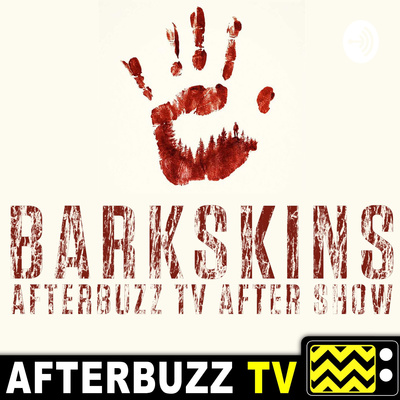 Barkskins After Show Podcast