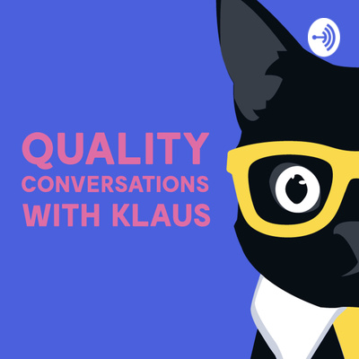 Quality Conversations with Klaus
