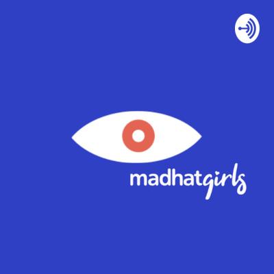 Madhat Girls