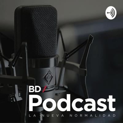 BD/Podcast: Hacia la nueva normalidad.