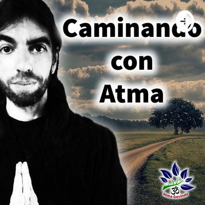 Caminando con Atma